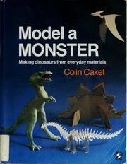 Cover of: Model a monster | Colin Caket
