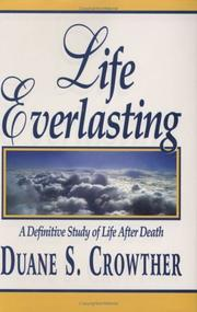 Cover of: Life Everlasting | Duane S. Crowther