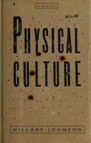 Cover of: Physical culture | Hillary Johnson