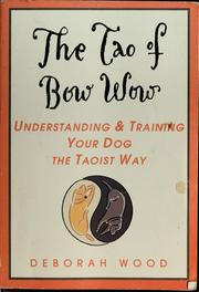 Cover of: The tao of bow wow | Deborah Wood