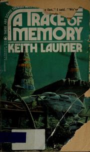 Cover of: A trace of memory | Keith Laumer