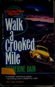 Walk a crooked mile by Catherine Dain