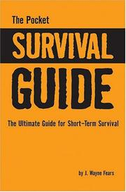 Cover of: The Pocket Survival Guide: The Ultimate Guide For Short-Term Survival