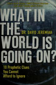 Cover of: What in the world is going on? | David Jeremiah