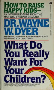 Cover of: What do you really want for your children?