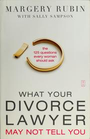 Cover of: What your divorce lawyer may not tell you
