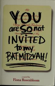 Cover of: You are so not invited to my bat mitzvah! | Fiona Rosenbloom