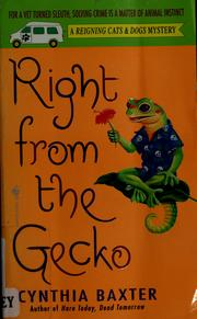 Cover of: Right from the gecko | Cynthia Baxter