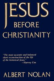 Jesus before Christianity by Albert Nolan