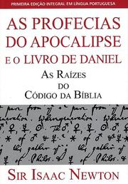 Cover of: As profecias do Apocalipse e o Livro de Daniel by Sir Isaac Newton