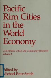 Cover of: Pacific rim cities in the world economy | Michael P. Smith