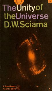 Cover of: The unity of the universe | D. W. Sciama