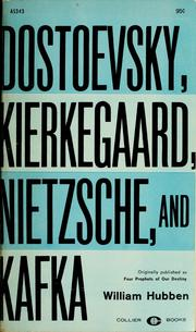 Cover of: Dostoevsky, Kierkegaard, Nietzsche, and Kafka | Hubben, William