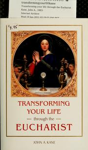 Cover of: Transforming your life through the Eucharist