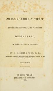Cover of: The American Lutheran church, historically, doctrinally and practically delineated, in several occasional discourses