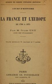 Cover of: La France et l'Europe de 1789 à 1875