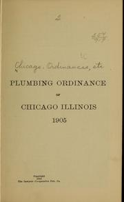 Cover of: Plumbing ordinances of Chicago, Illinois, 1905 | Chicago
