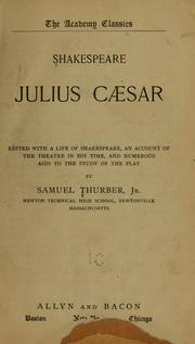 Cover of: Julius Cæsar, ed. with a life of Shakespeare |
