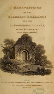 Cover of: Illustrations of the scenery of Killarney and the surrounding country | Isaac Weld