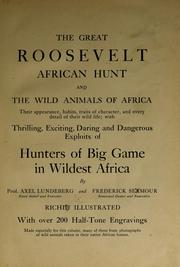 Cover of: The great Roosevelt African hunt and the wild animals of Africa ... | Axel Lundeberg