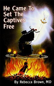 Cover of: He Came to Set the Captives Free | Rebecca Brown