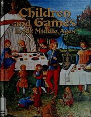 Cover of: Children and games in the Middle Ages