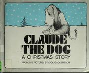 Cover of: Claude the dog | Dick Gackenbach