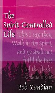 Cover of: The Spirit-Controlled Life: Galatians