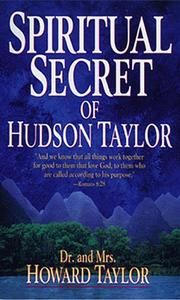 Cover of: Spiritual secret of Hudson Taylor