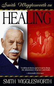 Cover of: Smith Wigglesworth on Healing