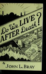 Cover of: Do we live after death? by John L. Bray