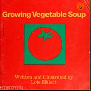 Cover of: Growing vegetable soup | Lois Ehlert