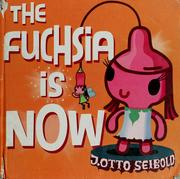 Cover of: The Fuchsia is Now!