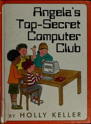 Cover of: Angela's Top-Secret Computer Club | Holly Keller