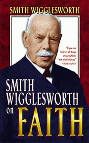 Cover of: Smith Wigglesworth on faith