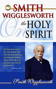 Cover of: Smith Wigglesworth on the Holy Spirit