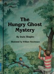 Cover of: The hungry ghost mystery | Irwin Shapiro