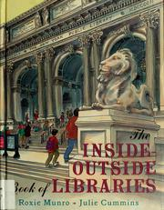 Cover of: The inside-outside book of libraries | Roxie Munro