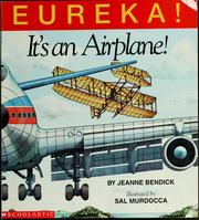 Cover of: Eureka! Its an airplane! | Jeanne Bendick