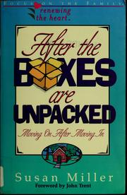 Cover of: After the boxes are unpacked | Miller, Susan