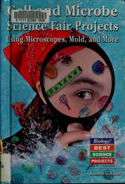 Cover of: Cell and microbe science fair projects using microscopes, mold, and more
