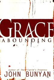 Cover of: Grace Abounding: the life and death of Mr. Badman