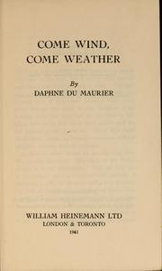 Cover of: Come wind, come weather | Daphne Du Maurier