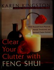 Cover of: Clear your clutter with feng shui | Karen Kingston