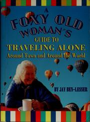 Cover of: A foxy old woman's guide to traveling alone
