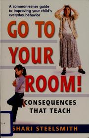 Cover of: Go to your room! | Shari Steelsmith