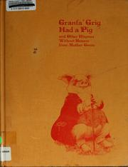 Cover of: Granfa' Grig had a pig and other rhymes without reason | Wallace Tripp
