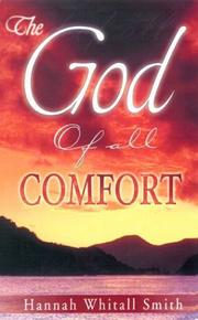 Cover of: The God of All Comfort | Hannah Whitall Smith