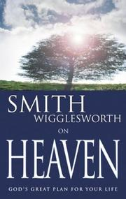 Cover of: Smith Wigglesworth on heaven