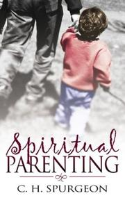 Cover of: Spiritual Parenting | Charles Haddon Spurgeon
